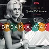 Break-A-Way : The Songs Of Jackie DeShannon 1961-1967