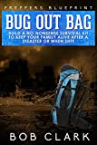 Search : Preppers Blueprint: Bug Out Bag: Build a no-nonsense survival kit to keep your family alive after a disaster or when SHTF