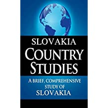 SLOVAKIA Country Studies: A brief, comprehensive study of Slovakia