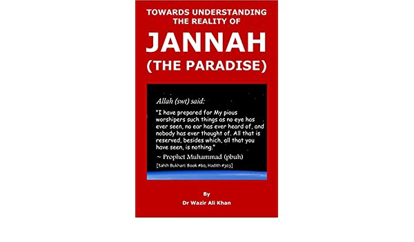 WAKF PUBLICATION: TOWARDS UNDERSTANDING THE REALITY OF JANNAH (THE