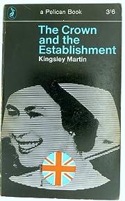The Crown and the Establishment de Kingsley…