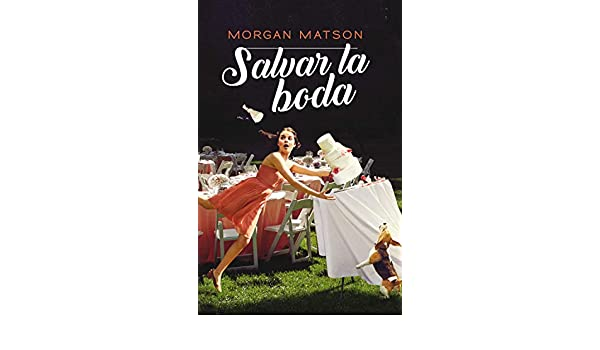 Amazon.com: Salvar la boda (Spanish Edition) eBook: Morgan ...