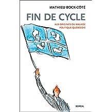 Fin de cycle: Aux origines du malaise politique québécois