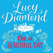 On a Beautiful Day Audiobook by Lucy Diamond Narrated by Clare Wille