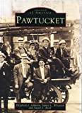 Pawtucket, Elizabeth J. Johnson and James L. Wheaton, 0752402439