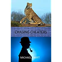 CHASING CHEATERS: A True and Shocking Story of Betrayal by a partner