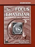 Focus on Grammar : An Integrated Skills Approach, Koch, Rachel Spack and Folse, Keith S., 0131912836