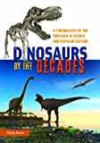 Dinosaurs by the Decades, Randy Moore, 0313393648