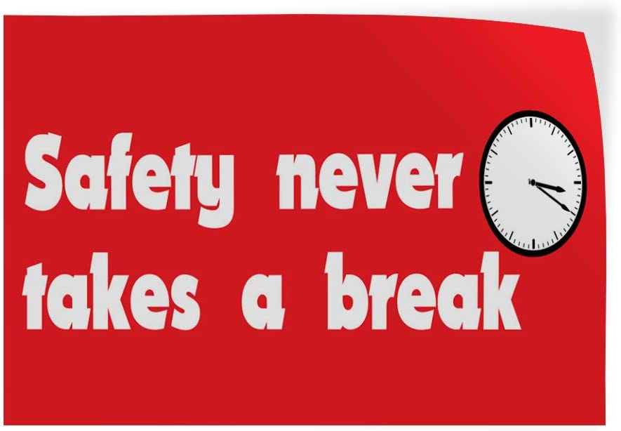 Decal Sticker Multiple Sizes Safety Never Takes A Break Business Lifestyle Safety Never Takes A Break Outdoor Store Sign Red 14inx10in Set of 10