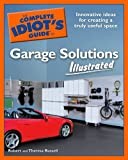 The Complete Idiot's Guide to Garage Solutions Illustrated, Theresa Russell and Robert Russell, 1592576206