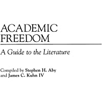 Academic Freedom: A Guide to the Literature