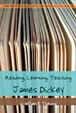 Reading, Learning, Teaching James Dickey, Thesing, William B., 0820481777
