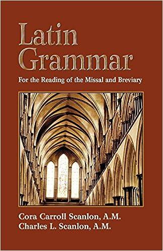 Latin Grammar: Grammar Vocabularies, and Exercises in Preparation ...