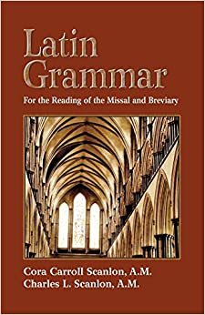 Book Latin Grammar: Grammar Vocabularies, and Exercises in Preparation for the Reading of the Missal and Breviary