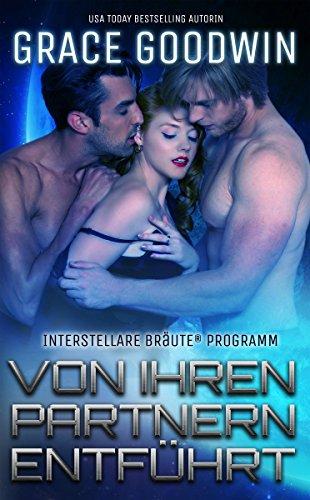 Von ihren Partnern entführt  (Interstellare Bräute® Programm 5) (German Edition)