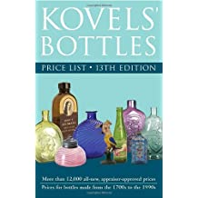 Kovels' Bottles Price List, 13th Edition