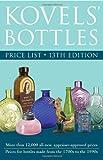 Kovels' Bottles Price List: 13th Edition