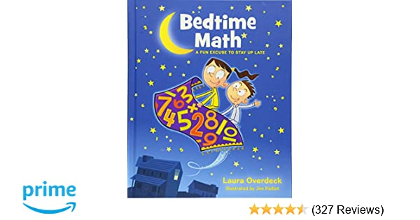 Bedtime Math: A Fun Excuse to Stay Up Late (Bedtime Math