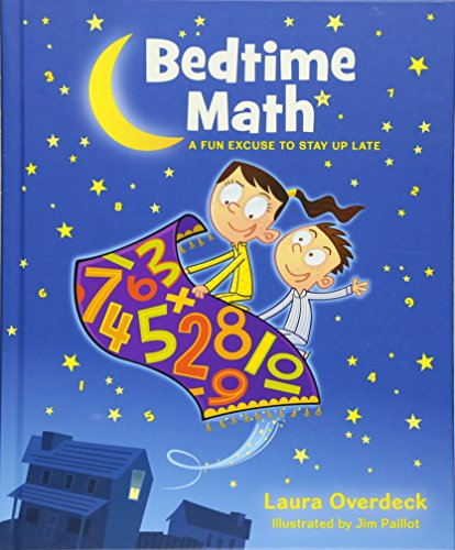 Bedtime Math: A Fun Excuse to Stay Up Late (Bedtime Math Series)