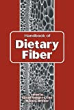 img - for Handbook of Dietary Fiber (Food Science and Technology) book / textbook / text book