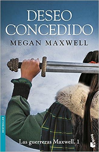 Deseo Concedido: Serie Las Guerreras Maxwell 1 por Megan Maxwell epub
