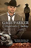 Gage Parker, Corporate Cowboy: Branded Filly Ranch (The Parker Ranches, Inc. Book 1)