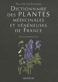 Dictionnaire des plantes médicinales et vénéneuses de France par Paul Victor Fournier