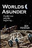Worlds Asunder, Kirt Hickman, 0979633001