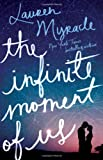 The Infinite Moment of Us, Lauren Myracle, 1419707930