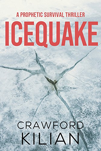 Icequake: A Prophetic Survival Thriller by [Kilian, Crawford]