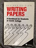 Writing Papers, Joan H. Garrett-Goodyear and Elizabeth W. Harries, 0887410987