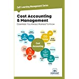 Cost Accounting & Management Essentials You Always Wanted To Know (Self Learning Management Series Book 2)