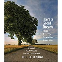 Have A Great Dream: Book 2; A Deeper Discussion