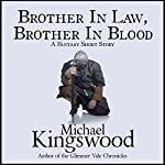 Brother in Law, Brother in Blood | Michael Kingswood