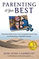 Parenting at Your Best: Powerful Reflections and Straightforward Tips for Becoming a Mindful Parent Paperback