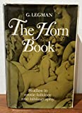 img - for The horn book : studies in erotic folklore and bibliography / by G. Legman book / textbook / text book