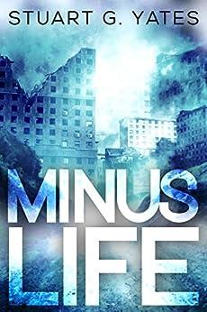 Minus Life by [Yates, Stuart G.]