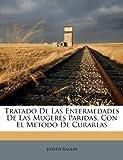 Tratado de Las Enfermedades de Las Mugeres Paridas, con el Metodo de Curarlas, Joseph Raulin, 1179364783