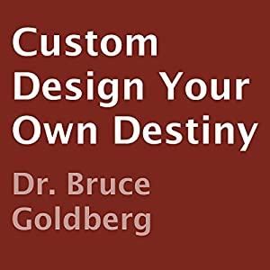 Custom Design Your Own Destiny Audiobook