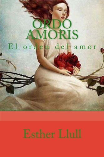 Ordo amoris. El orden del amor: Coleccion Edad Media (Spanish Edition) [Esther Llull] (Tapa Blanda)