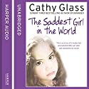 The Saddest Girl in the World Audiobook by Cathy Glass Narrated by Denica Fairman