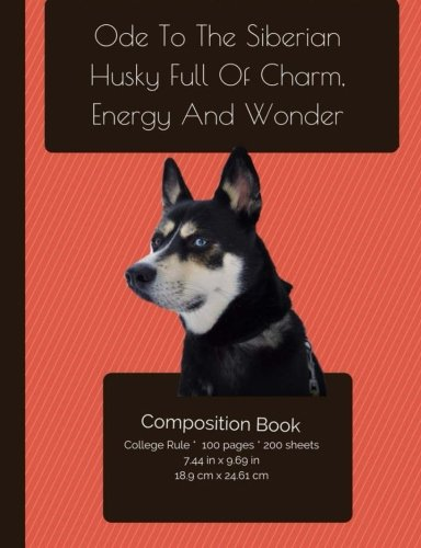 the-siberian-husky-full-of-charm-energy-and-wonder-composition-notebook-college-ruled-writers-notebo