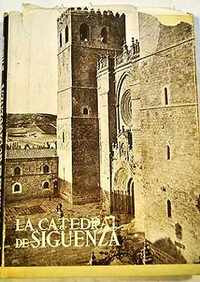Los Monumentos Cardinales de España. XVI, La Catedral de Sigüenza.: Amazon.es: Aurelio de FEDERICO: Libros