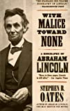 With Malice Toward None: A Life of Abraham Lincoln, Stephen B. Oates, 0060924713