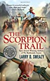 The Scorpion Trail, Larry D. Sweazy, 0425233790