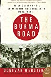 img - for The Burma Road: The Epic Story of the China-Burma-India Theater in World War II book / textbook / text book