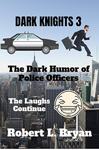 Dark Knights 3: The Dark Humor of Police Officers
