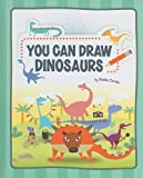 You Can Draw Dinosaurs, Matt Bruning, 1404862803