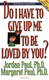 img - for Do I Have to Give Up Me to Be Loved by You: Second Edition book / textbook / text book