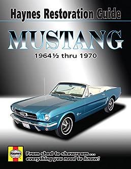 mustang 1964 1 2 thru 1970 hayne s automotive repair manual jay rh amazon com Ford Mustang Repair Manual 2003 Mustang Manual Shift